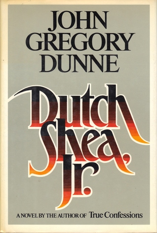 [[ PDF / Epub ]] ☉ Dutch Shea, Jr.  Author John Gregory Dunne – Submitalink.info