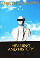 Meaning and History: The Rizal Lectures
