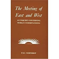 The Meeting of East and West: An Inquiry Concerning World Understanding