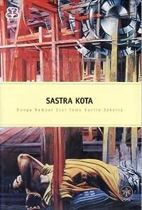 Sastra Kota: Bunga Rampai Esai Temu Sastra Jakarta 2003