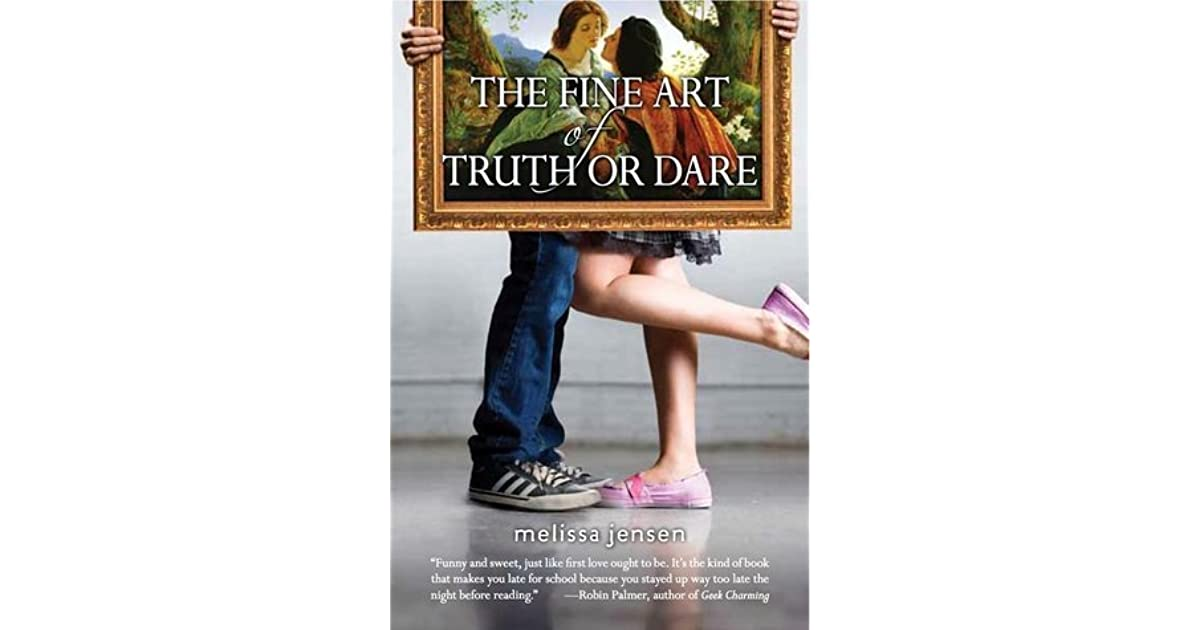Read The Fine Art Of Truth Or Dare By Melissa Jensen