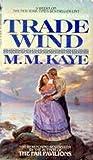 Trade Wind by M.M. Kaye