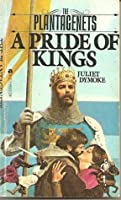 A Pride of Kings (The Plantagenets, #1)