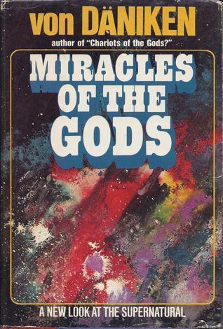 Erich von Däniken MIRACLES OF THE GODS