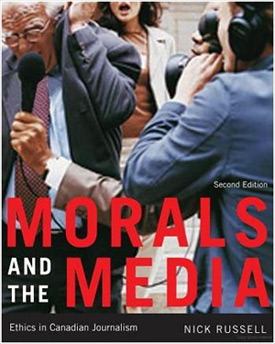 Morals and the Media: Ethics in Canadian Journalism
