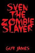 Sven the Zombie Slayer