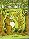 Morris and Boris: Three Stories