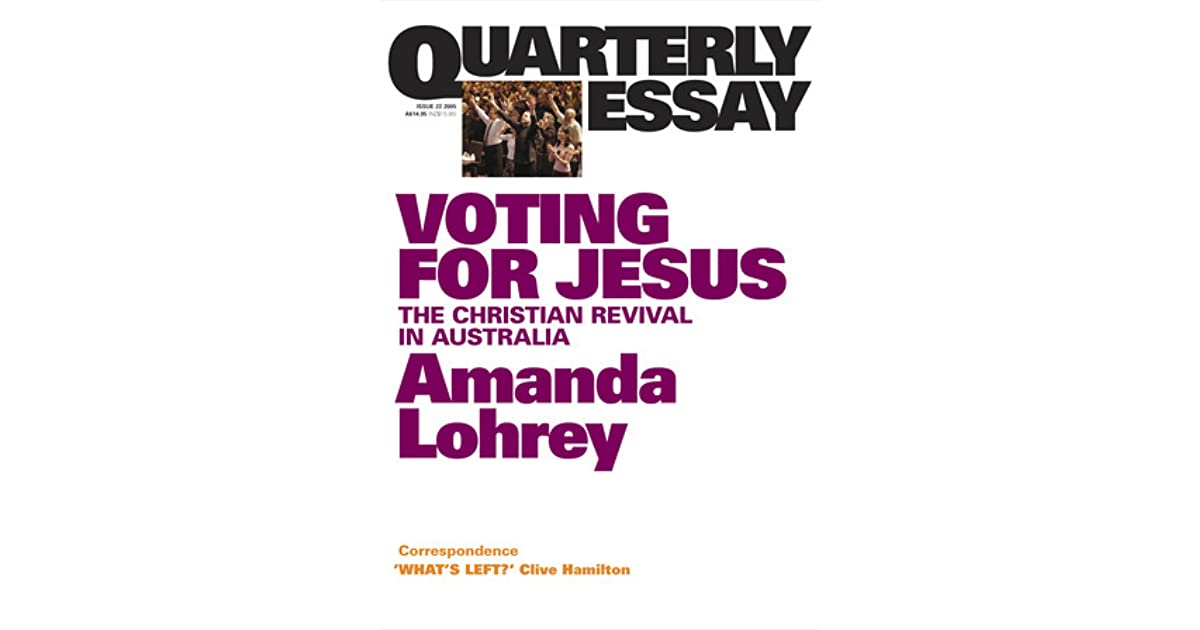 voting for jesus christianity and politics in by amanda  voting for jesus christianity and politics in by amanda lohrey