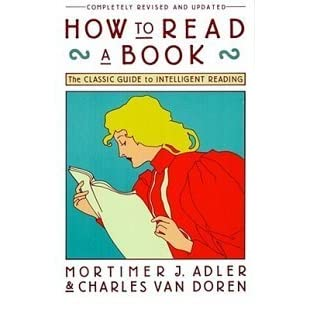 How to read a book the classic guide to intelligent reading