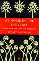 At Home in the Universe: the Search for Laws of Self-Organization and Complexity