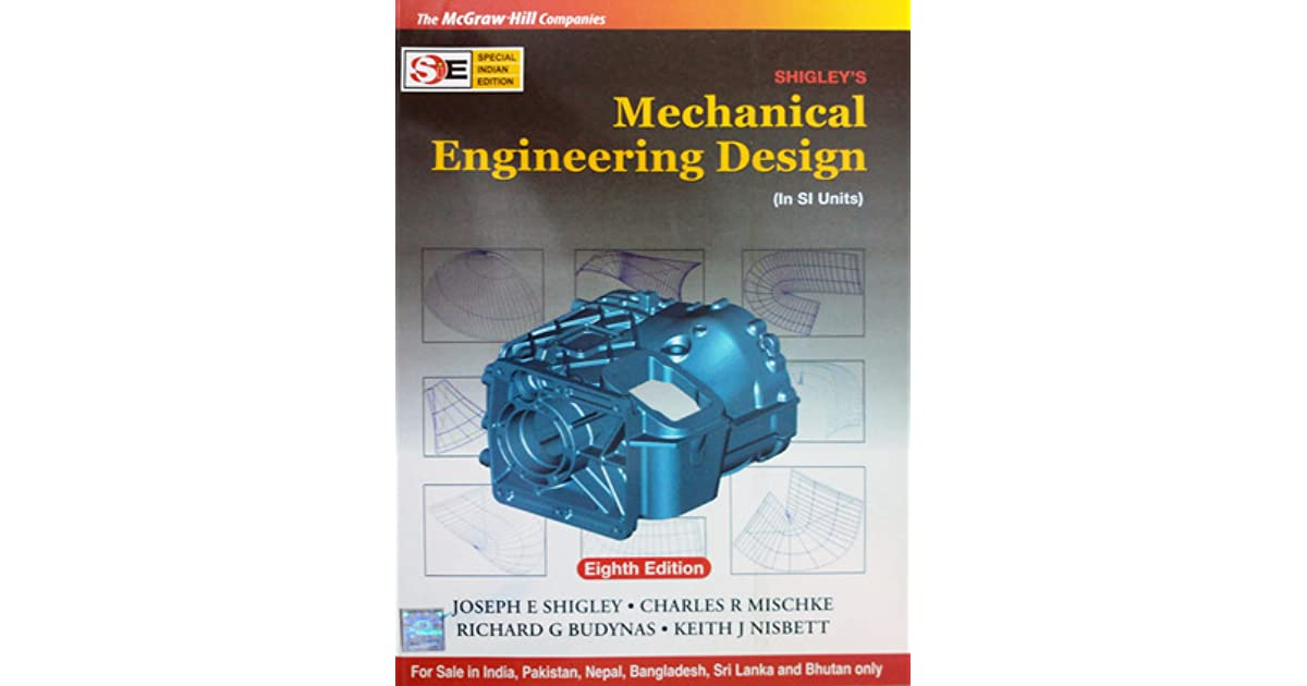 Lawrence Kelley S Review Of Shigley S Mechanical Engineering Design