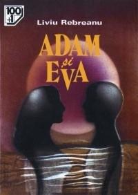 Adam și Eva by Liviu Rebreanu