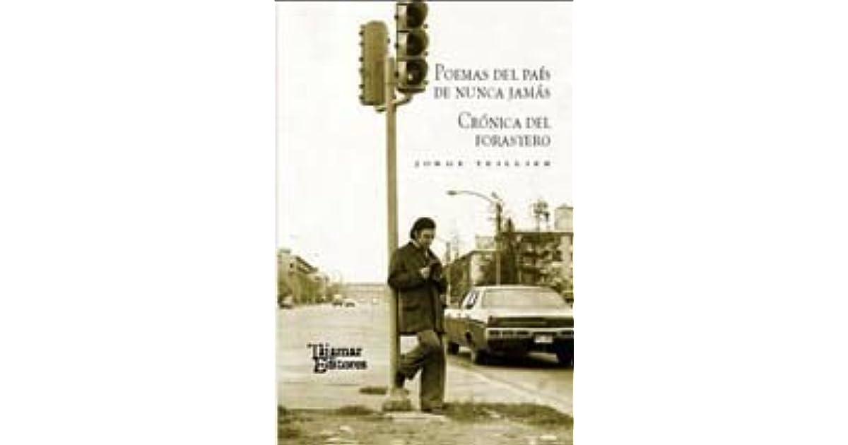 Poemas del País de Nunca Jamás /Crónicas del Forastero by Jorge Teillier