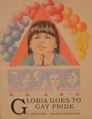 Gloria Goes to Gay Pride by Lesléa Newman