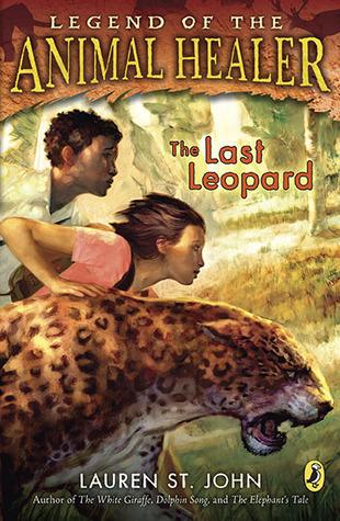 Ebook The Last Leopard Animal Healer 3 By Lauren St John