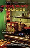 Hickory Smoked Homicide (A Memphis BBQ Mystery, #3)