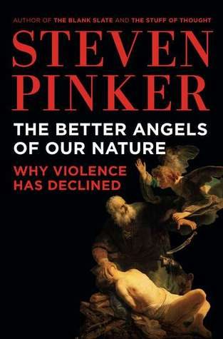 Cover The Better Angels of Our Nature: Why Violence Has Declined - Steven Pinker
