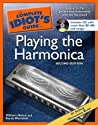 The Complete Idiot's Guide to Playing the Harmonica by William Melton