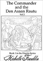 The Commander And The Den Asaan Rautu Vol 2 (Haanta #1)
