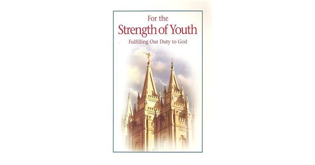 For The Strength Of Youth Fulfilling Our Duty To God By The Church