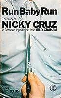 Run Baby Run: The Story of Nicky Cruz