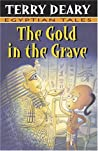 The Gold In The Grave (Egyptian Tales)