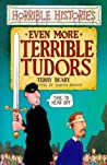 Even More Terrible Tudors