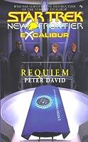 Excalibur: Requiem (Star Trek: New Frontier, #9)