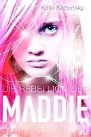 Die Rebellion der Maddie Freeman  (Awaken, #1)