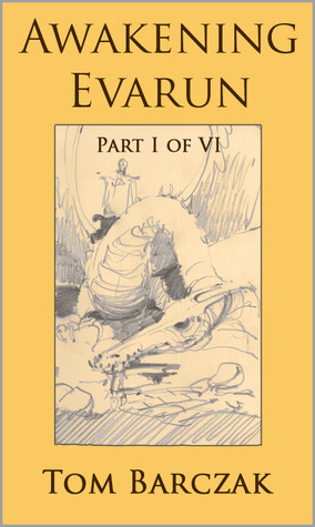 Awakening Evarun (Part I of VI)
