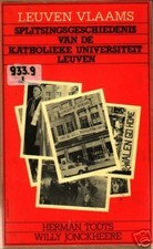 Leuven Vlaams: Splitsingsgeschiedenis Van De Katholieke Universiteit Leuven