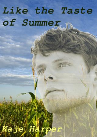 Like the Taste of Summer by Kaje Harper