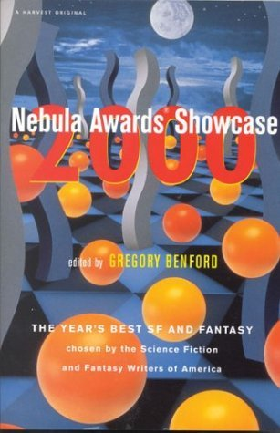 Nebula Awards Showcase 2000: The Year's Best SF and Fantasy Chosen by the Science-Fiction and Fantasy Writers