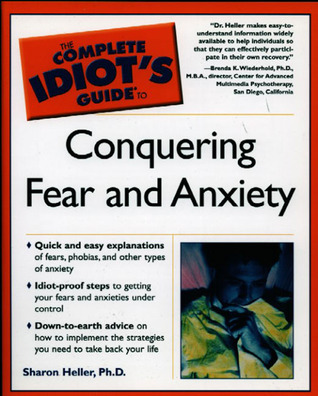 Complete Idiots Guide to Conquering Fear