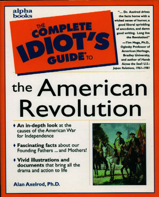 Book cover The Complete Idiot's Guide to the American revolution