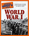 The Complete Idiot's Guide to World War I by Alan Axelrod