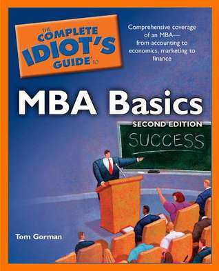 Complete Idiot's Guide to MBA Basics