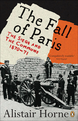 The Fall of Paris  The Siege and the Commune 1870-71