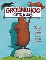 Groundhog Gets a Say