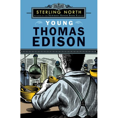 the life and success of edison in sterling norths book young thomas edison Young thomas edison by sterling north starting at $099 young thomas edison has 1 available editions to buy at half price books marketplace.