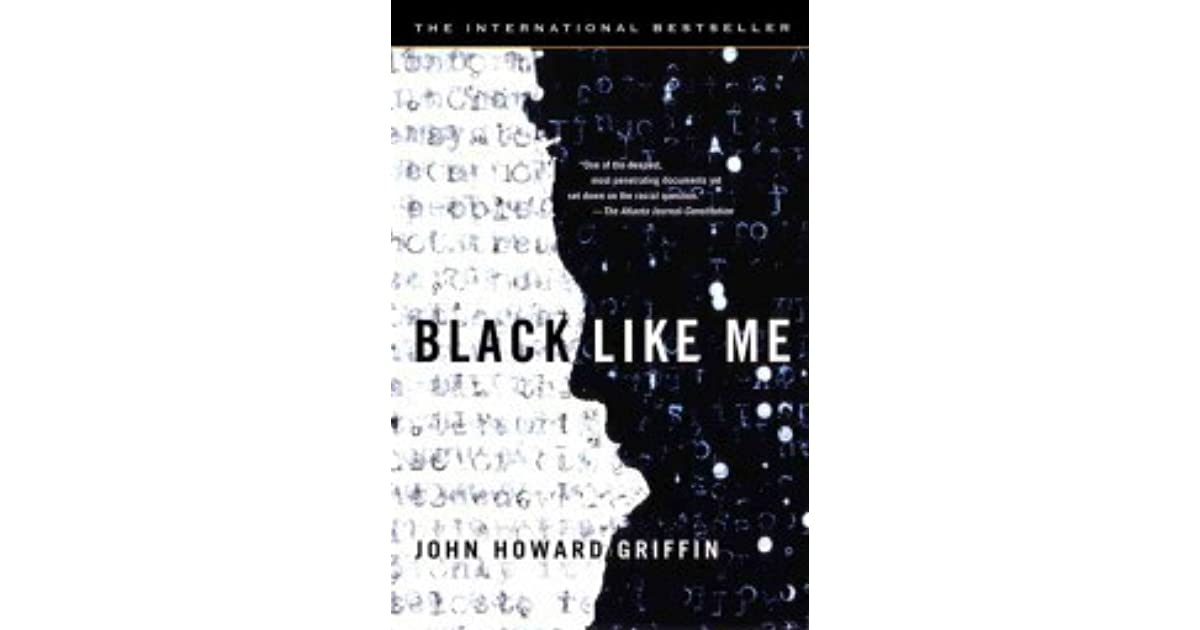 a historical analysis of black like me by john howard griffin Struggling with themes such a historical analysis of black like me by john howard griffin a literary analysis historical analysis of black like me by john.
