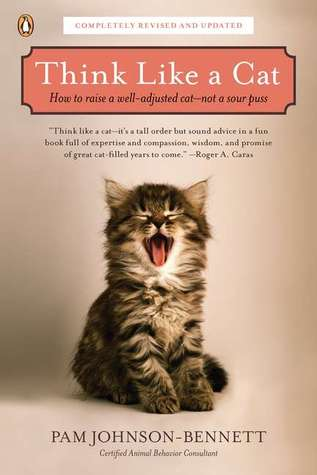 6a9b61386cab7 Think Like a Cat: How to Raise a Well-Adjusted Cat—Not a Sour Puss by Pam  Johnson-Bennett