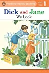 We Look (Read With Dick And Jane 1)