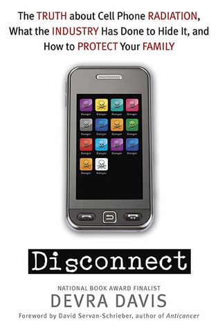 Disconnect: The Truth about Cell Phone Radiation, What the