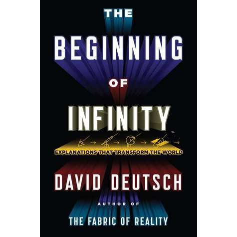 The Beginning Of Infinity Explanations That Transform The World By