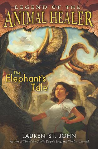 Ebook The Elephants Tale Animal Healer 4 By Lauren St John