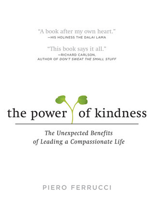 The Power of Kindness The Unexpected Benefits of Leading a Compassionate Life