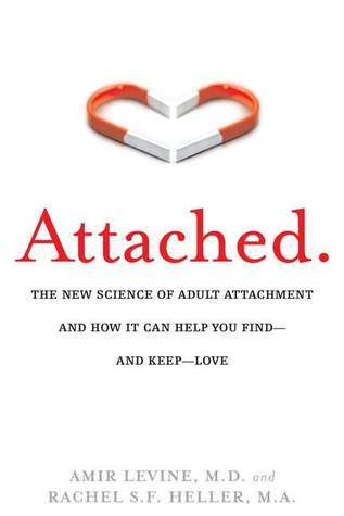 Attached  The New Science of Adult Attachment and How It Can Help You Find and Keep Love  ( PDFDrive