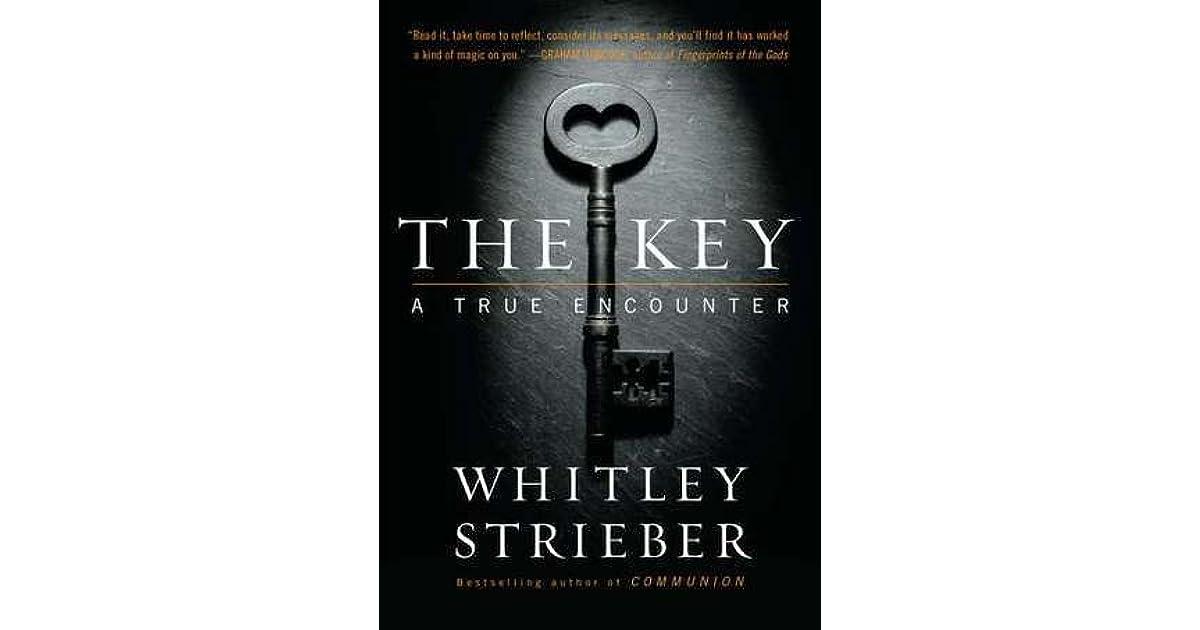 The Key A True Encounter By Whitley Strieber