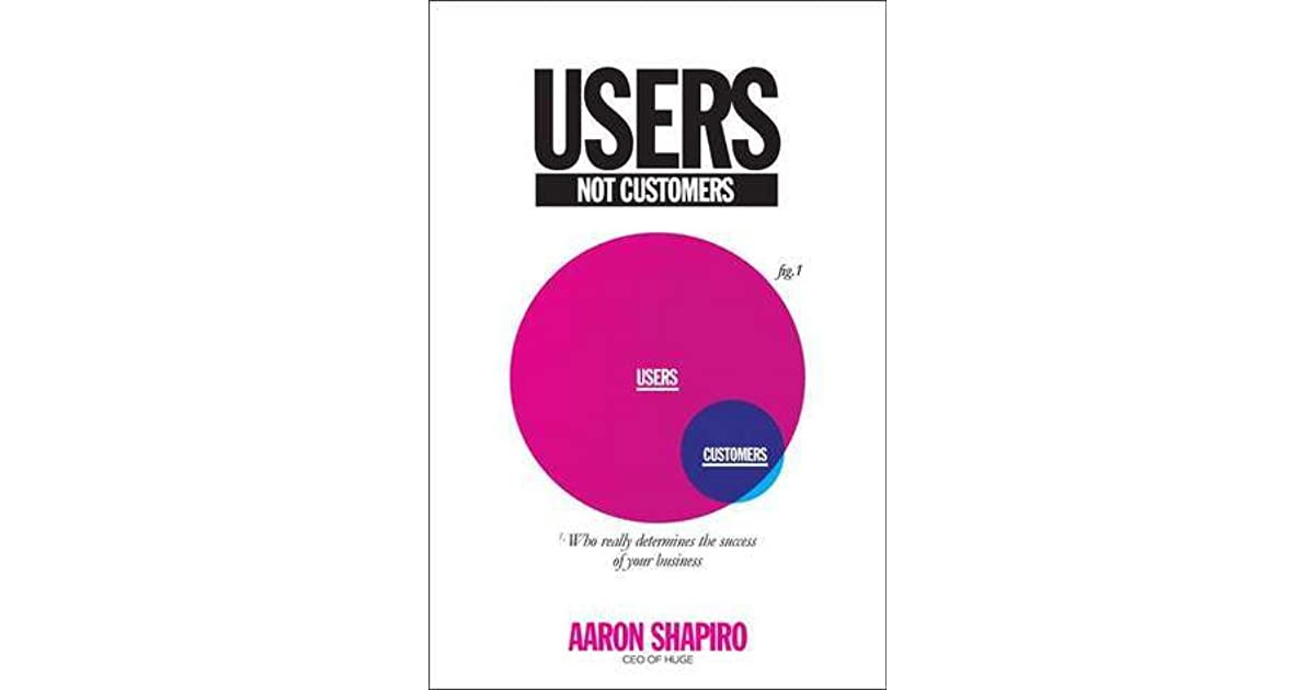 Users Not Customers Who Really Determines the Success of Your Business